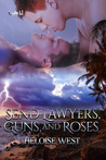 Send Lawyers, Guns, and Roses by Heloise West