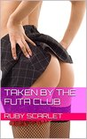 Introduced to The Futa Club: (Futa-on-Male, Futa-on-Futa, Sissy, Menage, Femdom, College)