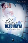 Thérapie Bleu Maya by Maria J. Romaley