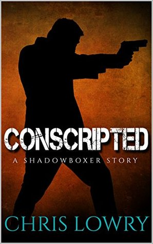 Conscripted (Shadowboxer #1)
