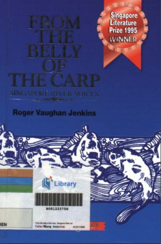 From the Belly of the Carp: Singapore River Voices