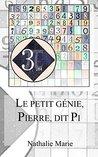 Le petit génie, Pierre, dit Pi by Nathalie Marie