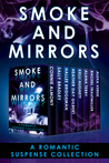 Smoke and Mirrors: A Romantic Suspense Collection