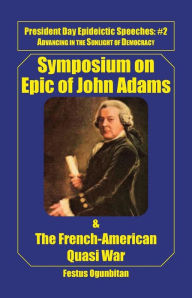 Symposium on Epic of John Adams and the French-American Quasi War
