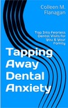 Tapping Away Dental Anxiety: Tap Into Fearless Dental Visits for You & Your Family