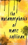 The Metamorphosis of Marc Sullivan