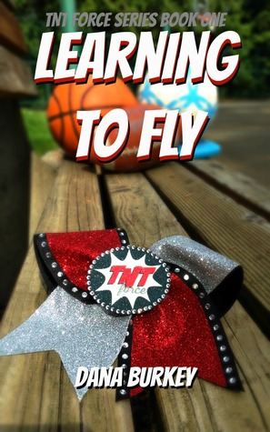 Learning to Fly                  (TNT Force Cheer #1)