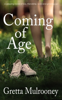 Coming of Age: A Gripping Novel of Loss, Friendship, Love and Growing Up