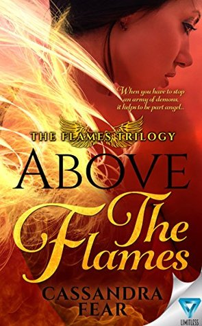 Above The Flames (The Flames Trilogy #1)