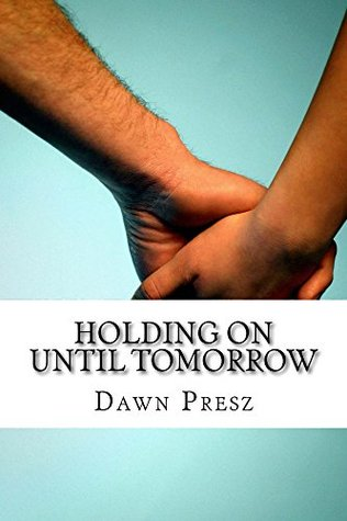 Holding On Until Tomorrow