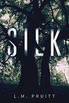 Silk by L.M. Pruitt