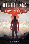 Nightmare in Slow Motion (Strengthen What Remains Book 4)