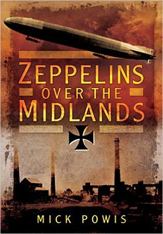 Zeppelins Over the Midlands: The Air Raids of 31st January 1916