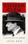 Citizen Clem: A Biography of Attlee