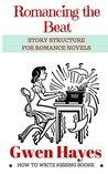 Kristin Holt | Book Review: Romancing the Beat by Gwen Hayes. Romancing the Beat: Story Structure for Romance Novels (How to Write Kissing Books Book 1)