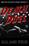 Death Duel by Milo James Fowler