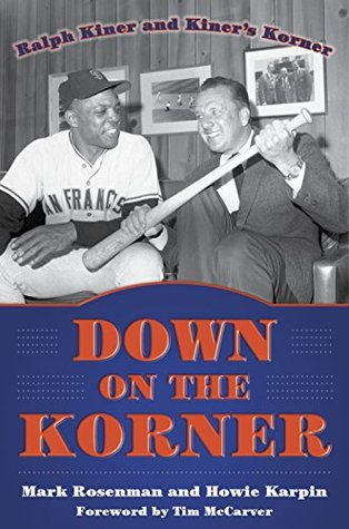 Down on the Korner: Ralph Kiner and Kiner's Korner