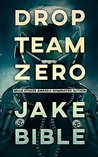 Drop Team Zero by Jake Bible