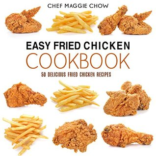 Easy fried chicken cookbook 50 delicious fried chicken recipes by 29955844 forumfinder Gallery