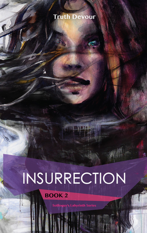 Insurrection - Book 2 - Soliloquy's Labyrinth Series by Truth Devour