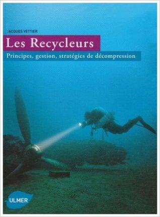 Les Recycleurs : Principes, gestion, stratégies de décompression