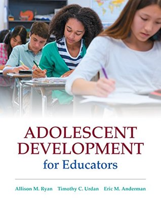 Adolescent Development for Educators (What's New in Ed Psych / Tests & Measurements)