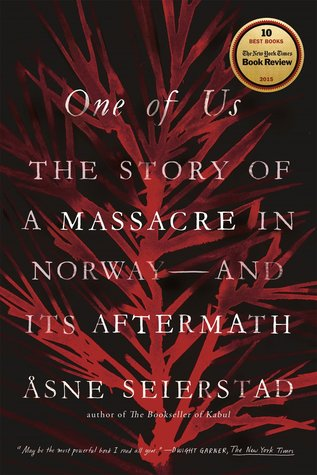 One of Us: The Story of a Massacre in Norway -- and Its Aftermath by Åsne Seierstad