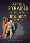 Lost in a Pyramid: Other Classic Mummy Stories