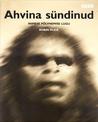 Ahvina sündinud : inimese põlvnemise lugu