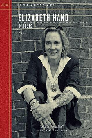 Fire. by Elizabeth Hand