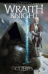 Wraith Knight by C.T. Phipps