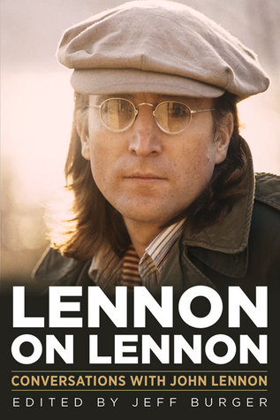 Lennon on Lennon by Jeff  Burger