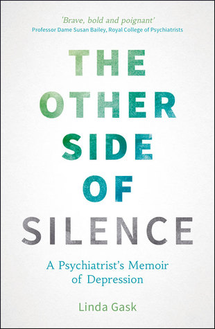 the other side of silence a psychiatrist\u0027s memoir of depression bythe other side of silence a psychiatrist\u0027s memoir of depression