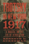 Trotsky in New York, 1917: A Radical on the Eve of Revolution audiobook download free