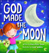 God Made the Moon by Mary Manz Simon