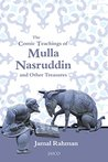 The Comic Teachings of Mulla Nasruddin and Other Treasures