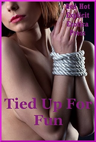 Tied Up For Fun Five Erotica Stories With Bondage
