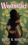 Woodwalker by Emily B. Martin