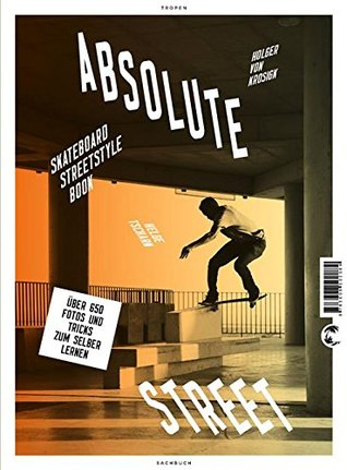 Absolute Street: Skateboard Streetstyle Book