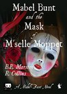 Mabel Bunt and the Mask of M'selle Moppet by R.  Collins