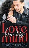 Love On My Mind by Tracey Livesay