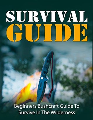 Outdoor Life: Natural Disasters: Survival Guide for the Wilderness (Bushcraft Skills Disaster Preparedness Off the Grid)
