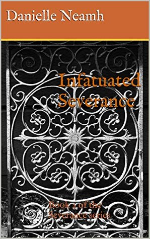 Infatuated Severance: Book 2 of the Severance series