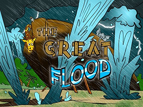 The Great Flood (Noah's Ark): An illustrated bible story for kids and parents
