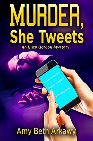 Murder, She Tweets: An Eliza Gordon Mystery (Eliza Gordon Mystery Series Book 3) (ePUB)
