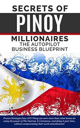 Secrets of Pinoy Millionaires: The Autopilot Business Blueprint