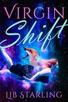 Virgin Shift by Lib Starling