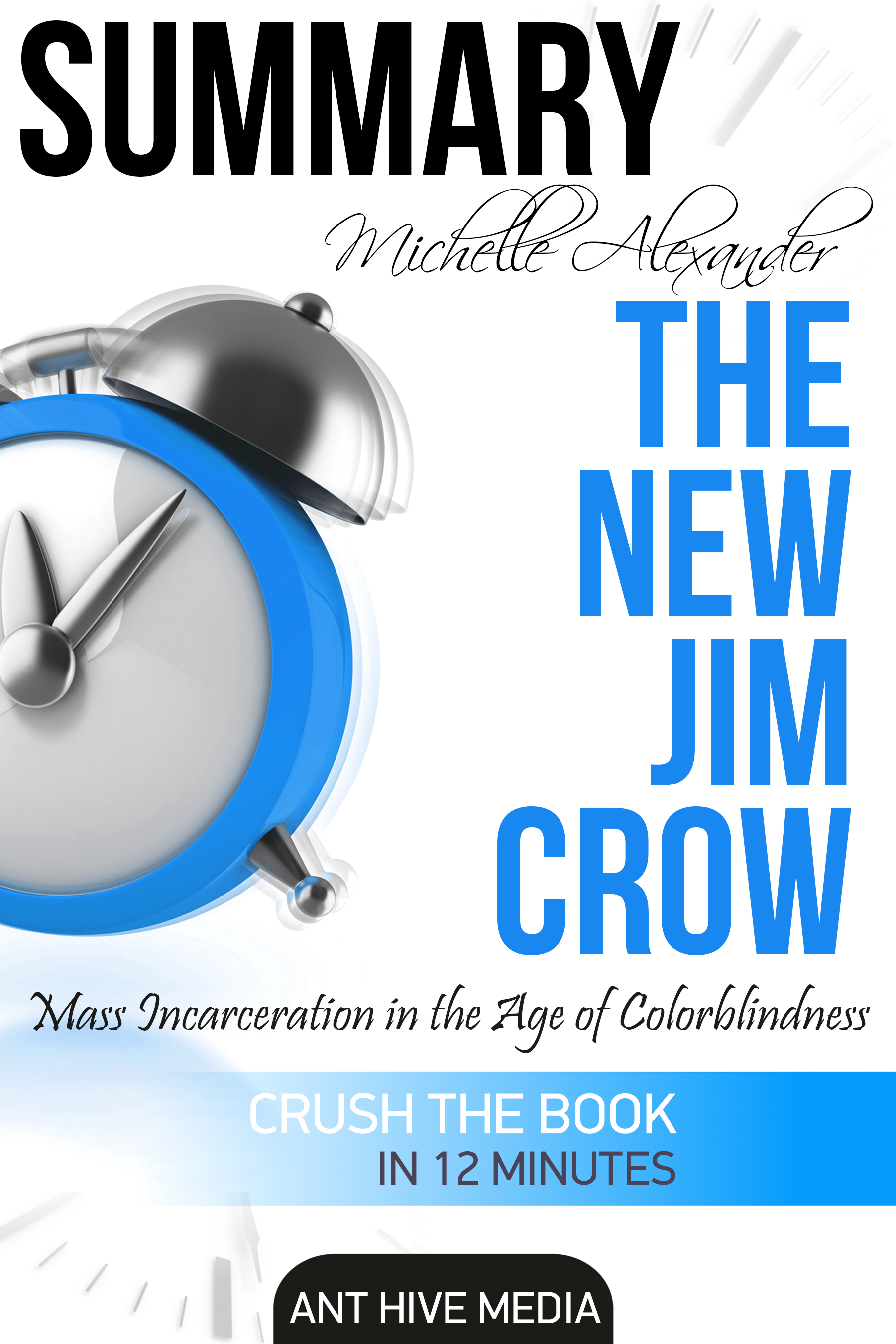 Michelle Alexander's The New Jim Crow: Mass Incarceration in the Age of Colorblindness | Summary