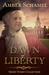 Dawn of Liberty by Amber Schamel