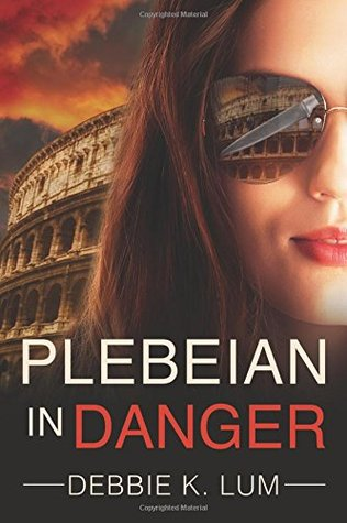 Plebeian in Danger by Debbie K. Lum